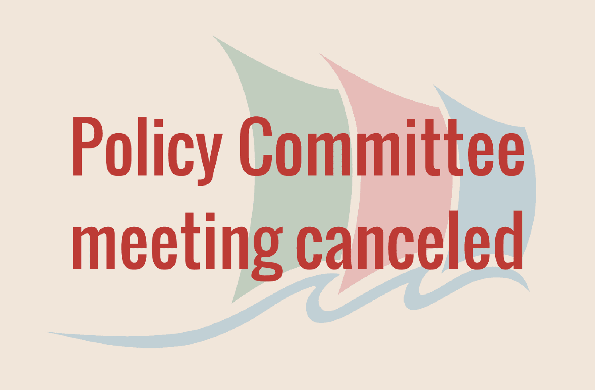 Policy Committee Meeting Canceled