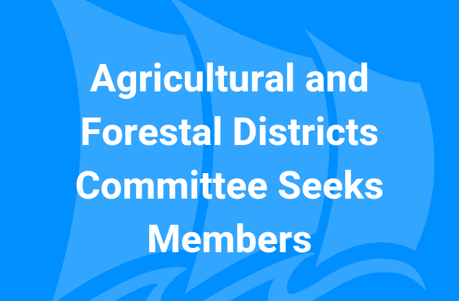 Agricultural and Forestal Dsitricts Committee Seeks Members