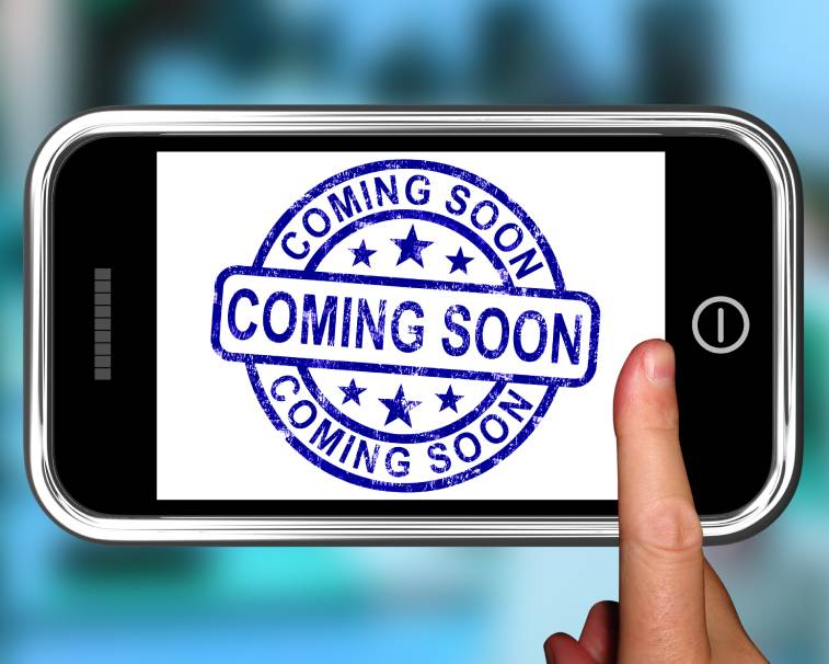 coming soon on smartphone